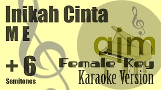 ME - Inikah Cinta (Female Key, Plus 6 Semitones) Karaoke Version | Ayjeeme Karaoke