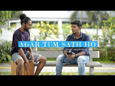 Agar Tum Sath Ho | Male Version | Tamasha | The Humble Musician | Cover |