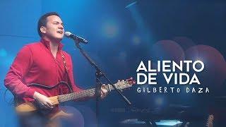 Gilberto Daza - Aliento de Vida - En Vivo @ El Lugar de Su Presencia
