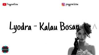 Lyodra - Kalau Bosan (Cover & Lyric)