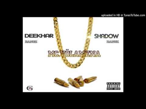 Deekhar Bangz Mc.VÖLAMENA Feat Shadow
