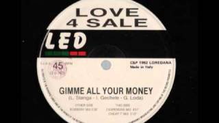 Love 4 Sale - Gimme All Your Money (Robbery Mix) 1992
