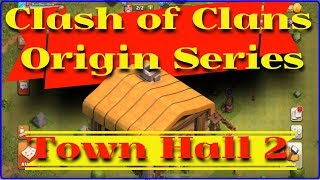 Clash of Clans - Origin Series - Town Hall 2