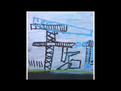 Maher Shalal Hash Baz - Blues Du Jour (full album)