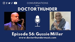 Gussie Miller: Conversations with Doctor Thunder (Ep. 56)