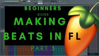 How to Make a Beat in FL Studio 20 Pt3