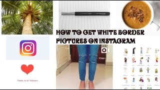 How To Get White Border Pictures On Instagram | Instagram Pictures Layout