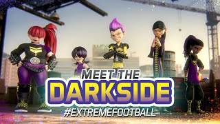 Extreme Football Meet the Darkside