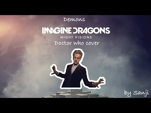 Doctor Who Singing Demons By Imagine Dragons