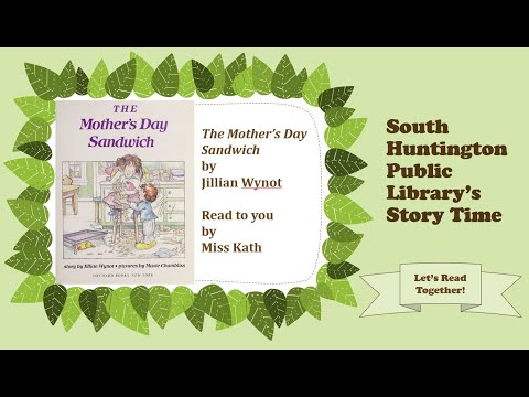 South Huntington Public Library's Story Time - Mother's Day Sandwich