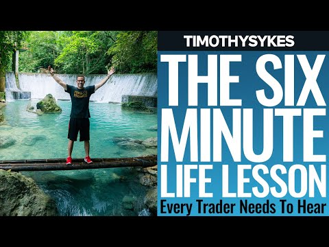 The 6 Minute Life Lesson Every Trader Needs to Hear