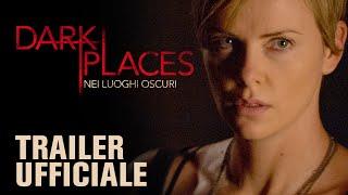DARK PLACES - Nei luoghi oscuri | Trailer italiano ufficiale