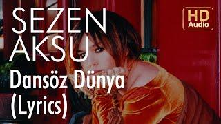 Sezen Aksu - Dansöz Dünya  (Lyrics   Şarkı Sözleri)