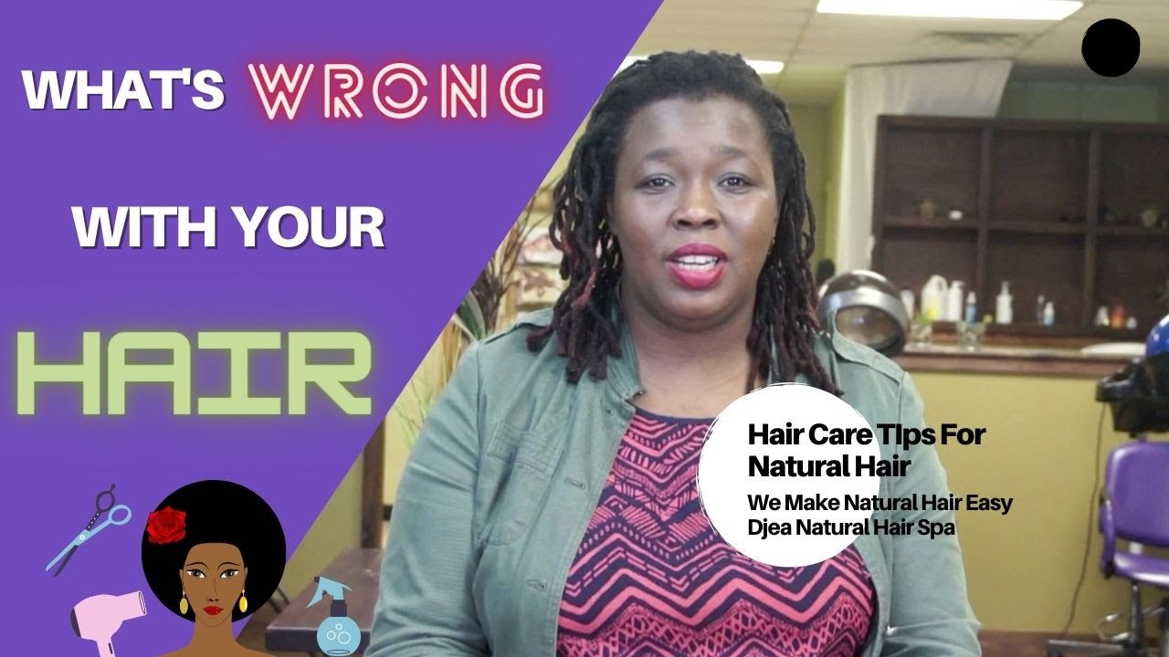 Whats wrong with your hair? || Healthy Hair Tips || Hair Care || Djea Natural Hair Spa, Conyers, GA