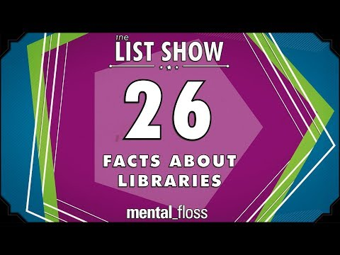 26 Facts about Libraries - mental_floss List Show Ep. 518
