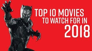 Top 10 Movies to Watch for in 2018