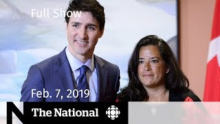 The National for February 7, 2019 — PMO Allegations, Vaccine Shortages, At Issue