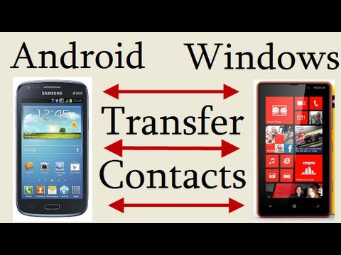 Transfer Contacts From Android To Windows Phone Or Windows To Android  Without Using Any Software