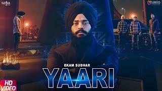 Yaari Official Ekam Sudhar R Nait Snappy Latest Punjabi Songs 2019