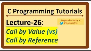 C-Programming Tutorials : Lecture-26 - Call by Value and Call by Reference