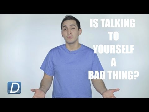 Is Talking to Yourself a Bad Thing?