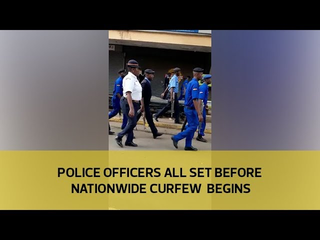 Police officers all set before nationwide curfew begins