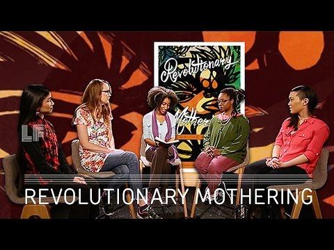 Revolutionary Mothering