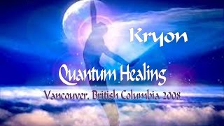 Kryon - Quantum Healing, How Spirit Sees It