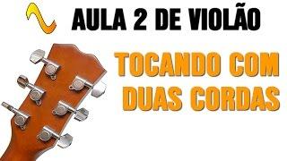 Aula de Violão nº2 - Iniciante - Tocando com duas cordas no violão