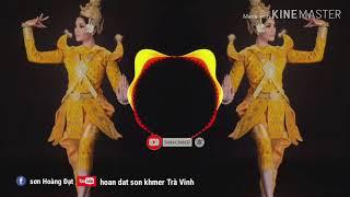 Nhạc DJ chea khmer Music remix 2019 hoan dat son khmer Trà Vinh 💖💖💗💗❤❤💓💓