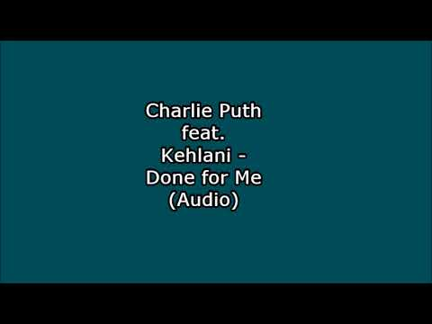 Charlie Puth Feat  Kehlani   Done For Me Audio