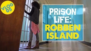 PRISON LIFE ON ROBBEN ISLAND | Cape Town, South Africa - Vlog 5