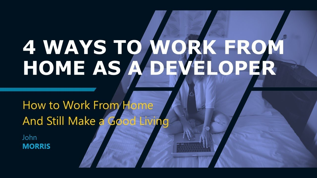 4 Ways To Work From Home As A Developer