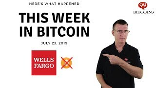 This week in Bitcoin - July 23rd, 2019