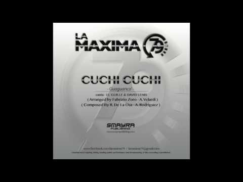 LA MAXIMA 79 - CUCHI CUCHI (Official Channel)