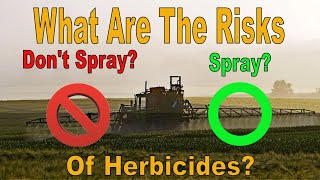 The Risks of Using / Not Using Glyphosate (Roundup)