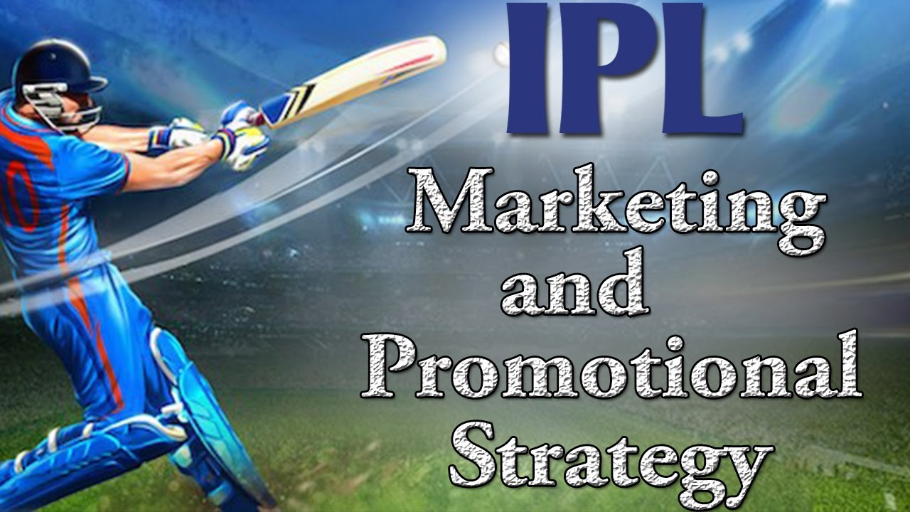 marketing strategy of ipl Ipl marketing - a case study the marketing strategies used by these leagues cannot be used by the ipl this is where the marketing of the ipl teams has.