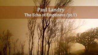 Ambient Piano Music; New Age Music; Atmospheric Music, Haunting Ambient Music; paul Landry