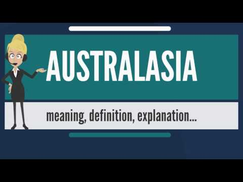 What is AUSTRALASIA? What does AUSTRALASIA mean? AUSTRALASIA meaning, definition & explanation