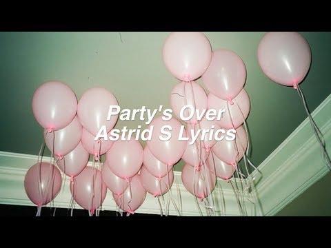 Party's Over || Astrid S Lyrics