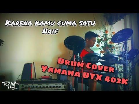 Karena kamu cuma satu - Naif // Drum Cover by.me // Nizar diqi
