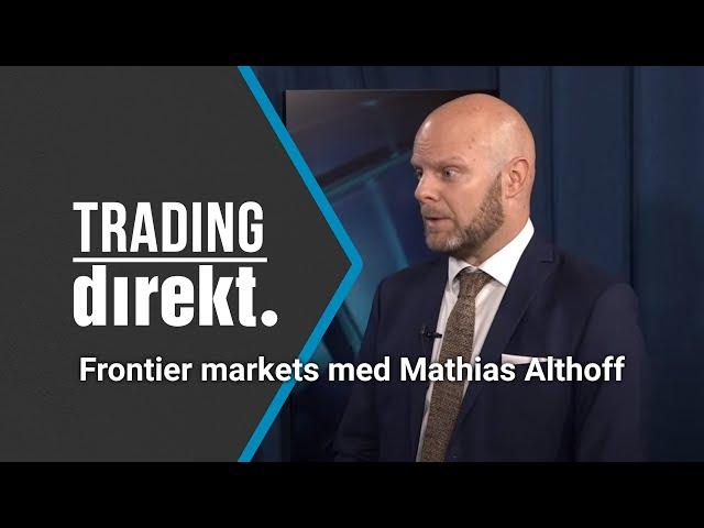 Trading Direkt 2021-08-24   Läget i frontier markets med Mathias Althoff / Tobbes tekniska analys