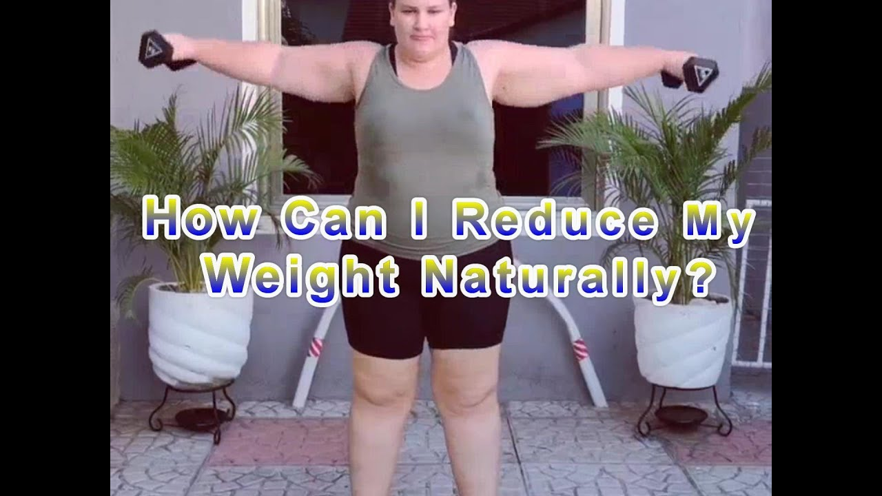 How Can I Reduce My Weight Naturally? - YouTube