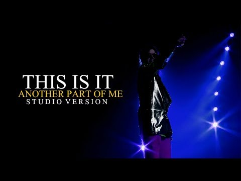 ANOTHER PART OF ME (Studio Version) - THIS IS IT (Live At The O2, London) - Michael Jackson