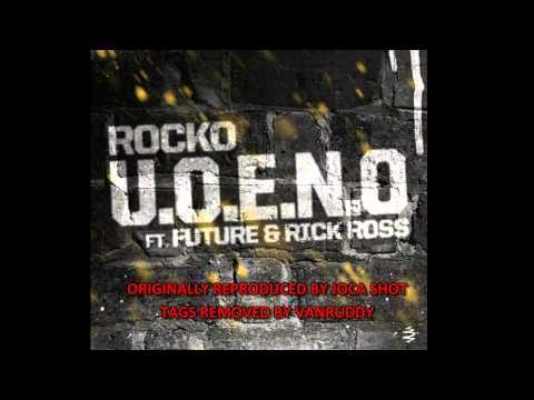 Rocko - U.O.E.N.O. [Instrumental w. Hook][BEST ON YouTube]