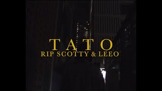 rip scotty & leeo - tato (official video)