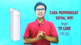 Cara Memperkuat Sinyal WiFi dengan Menggunakan Acces Point Outdoor TP-Link CPE 210 Pharos