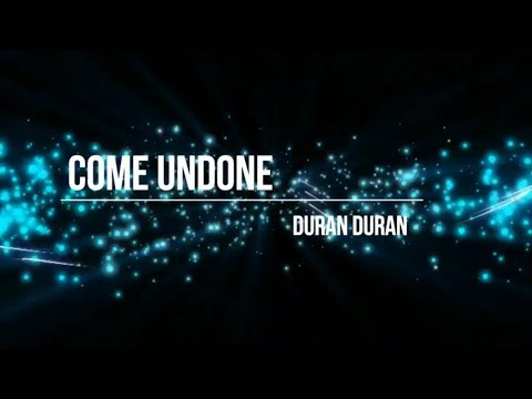 Duran Duran - Come Undone (Lyric Video) [HD] [HQ]