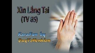 [Demo] Thánh Vịnh 85 - Đáp Ca - Xin Lắng Tai - Vũ Lương Thiên Phúc (Bích Hiền)