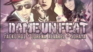 Soraya - Dame un Feat (Con Lorena y Paco Rdz)